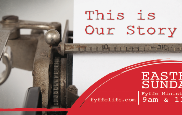 "Fyffe Ministries to present ""This Is Our Story"""
