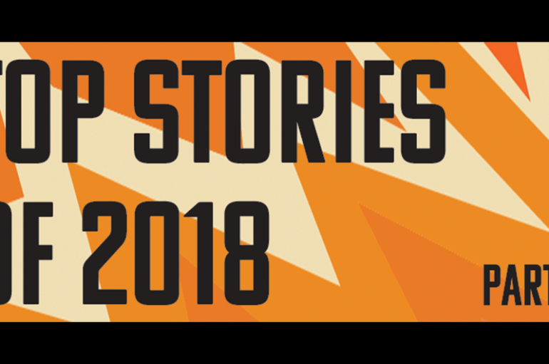 Top Stories of 2018 — Part 1!
