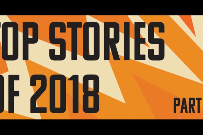 Top Stories of 2018 — Part 2